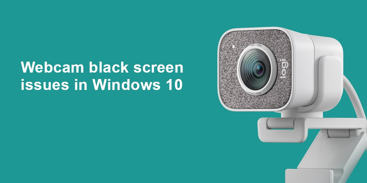 fixed webcam black screen issues in windows 10 (FIXED) Webcam Black Screen Issues in Windows 10