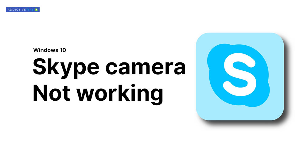Skype camera not working on Windows 10