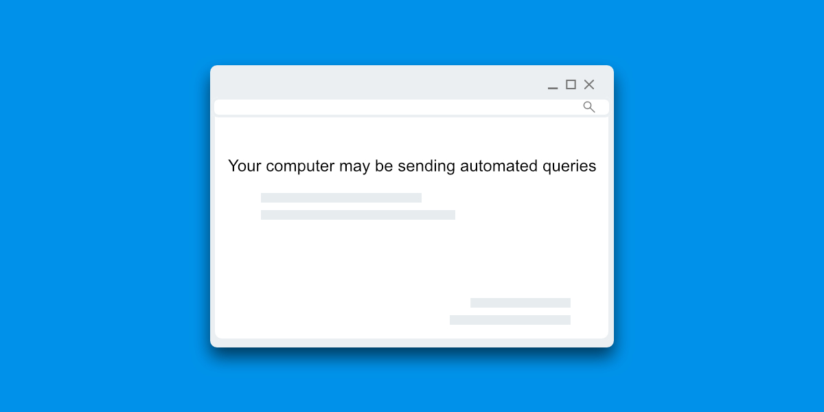 Your computer may be sending automated queries