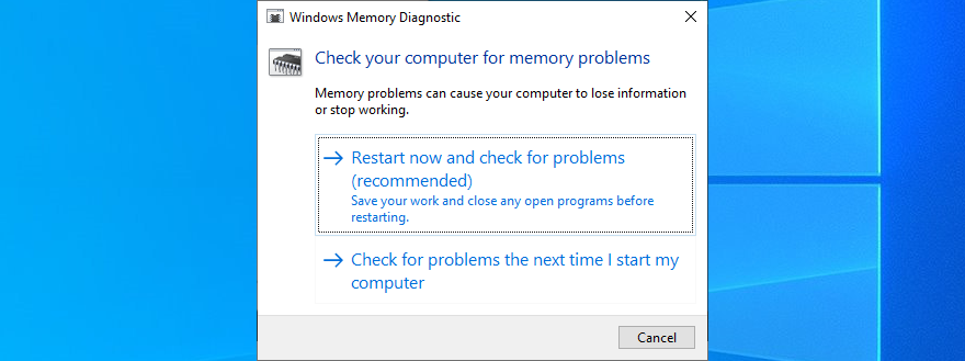 Reboot your PC to plausible Windows Memory Diagnostic