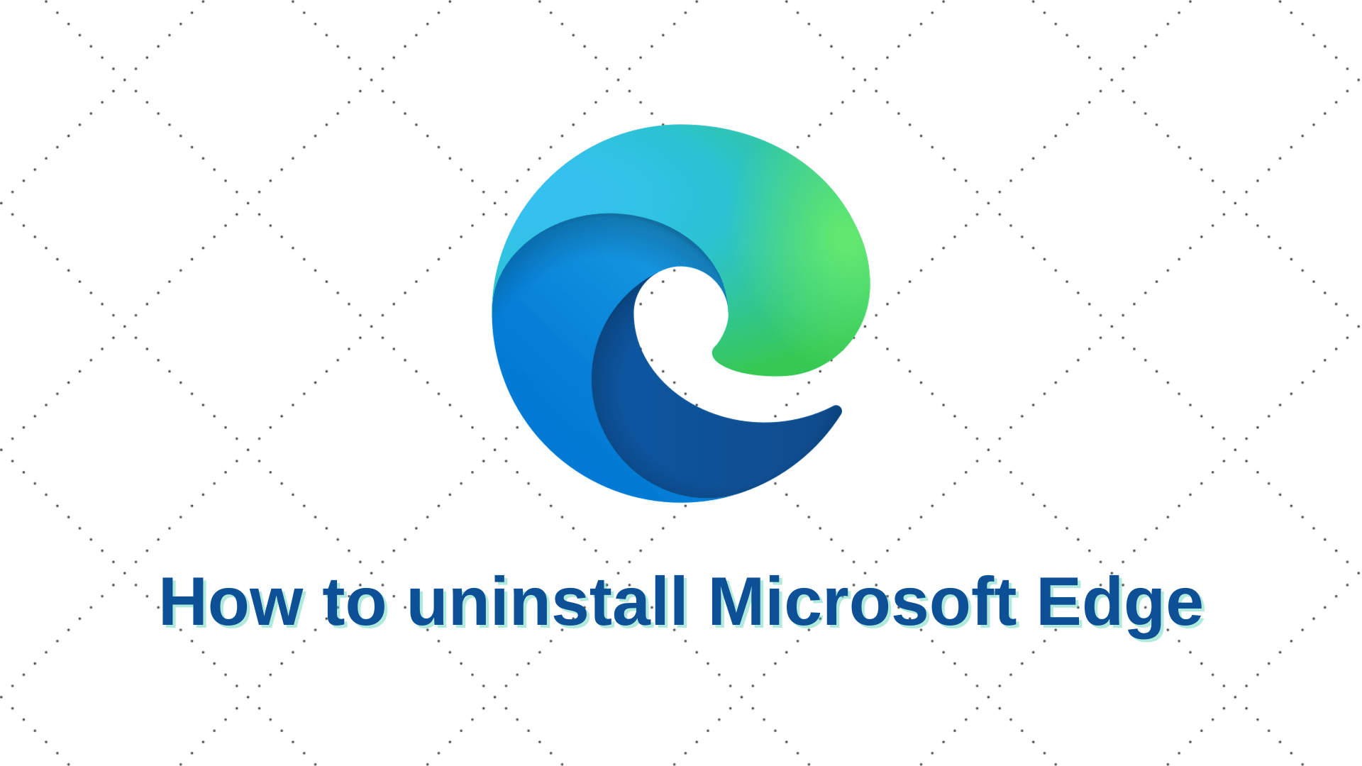 How to Uninstall Microsoft Edge