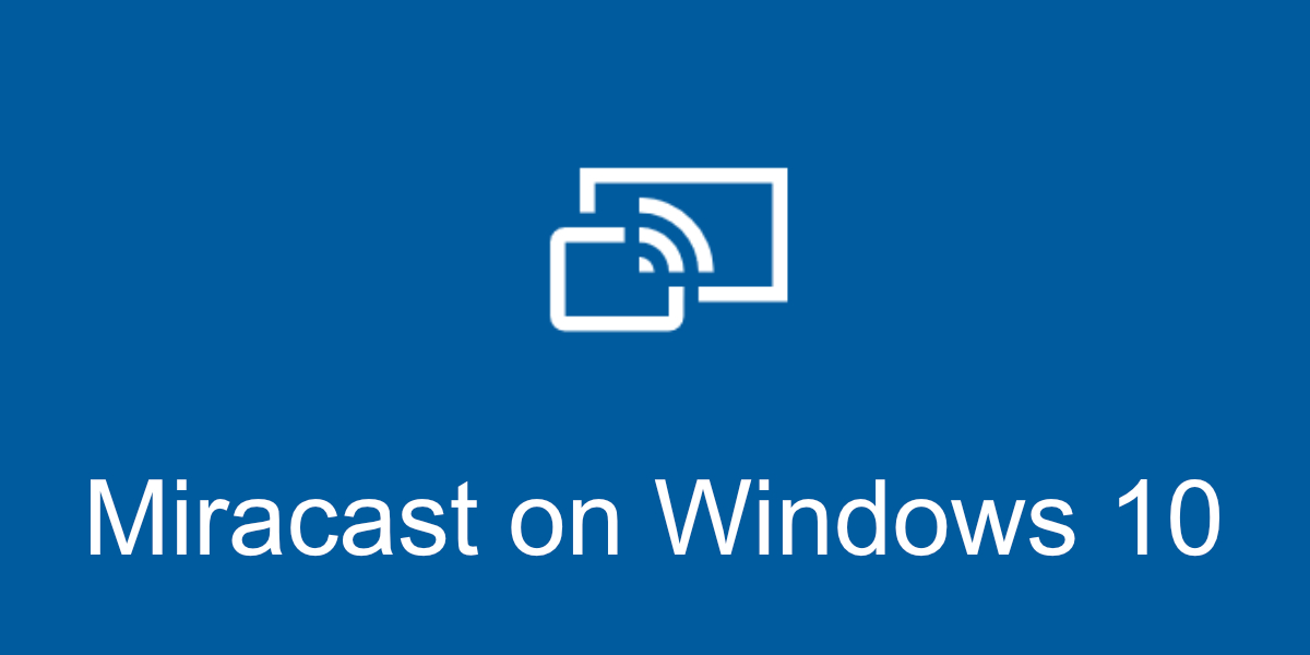 miracast on Windows 10