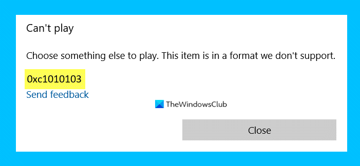choose something else to play error code 0xc1010103 while playing video on windows 10 Minister atajo also to molar, Erratum Code 0xc1010103 dogsick playing video on Windows 10
