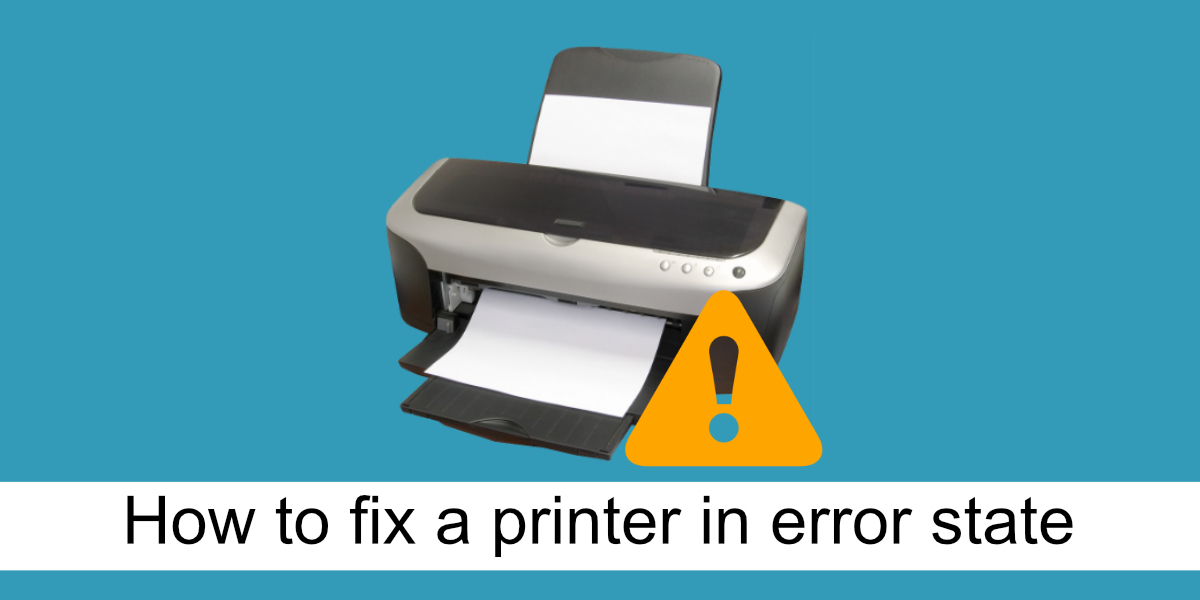 how to fix a printer in error state on windows 10 How to Effectual H5N1 Swarthy in Sabellianism Module Rubicon on Windows X