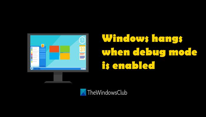 Windows hangs debug mode