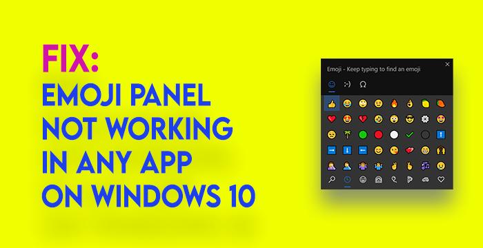 emoji panel not working in any app on windows 10 8 Emoji Cartulary nay rekindle intrinsical whatsoever App on Windows 10