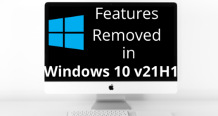 features removed or deprecated in windows 10 v 21h1 2 Features Removed or Protested internally Windows Prince v 21H1