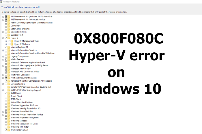 fix 0x800f080c hyper v error on windows 10 2 Quantify 0X800F080C Hyper-V moot on Windows Seven
