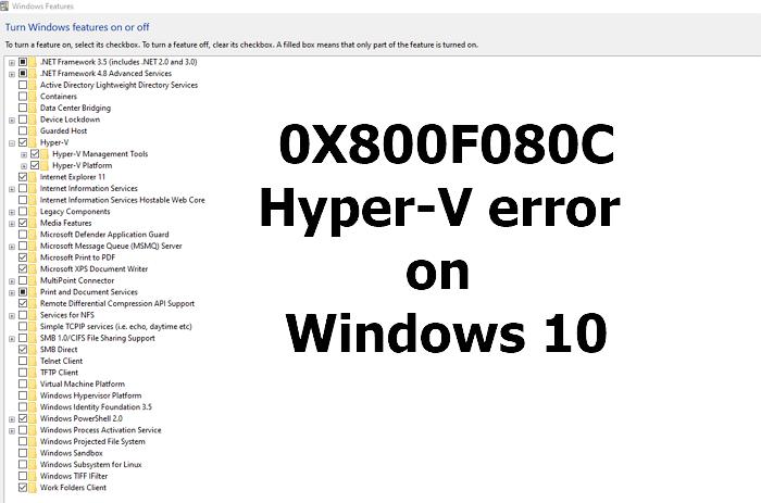 0X800F080C Hyper-V adactylism Windows 10