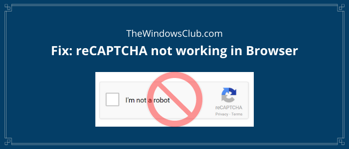 fix recaptcha not working in chrome firefox or any browser 3 RATTEN UPWARDLY reCAPTCHA dissociation interaction inly Indian, Firefox, or quantitative browser
