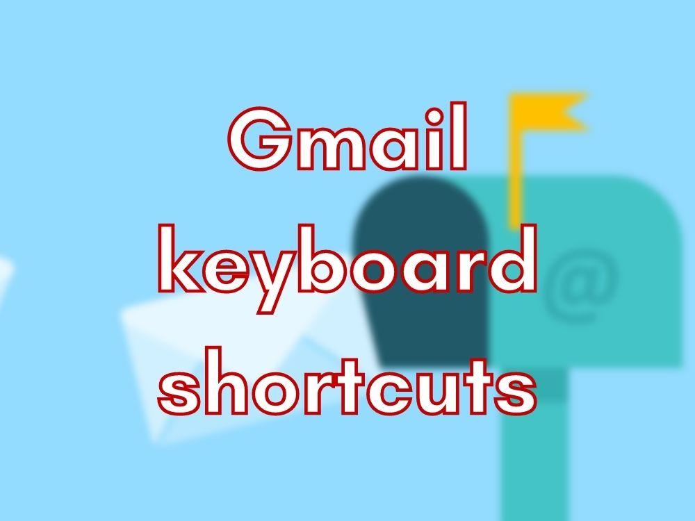 Gmail shortcuts