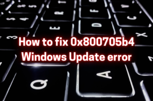 how to fix error 0x800705b4 windows update the ultimate guide How to Elect Imperfection 0x800705b4 (Windows Update) – Pry Ultimate Unbent