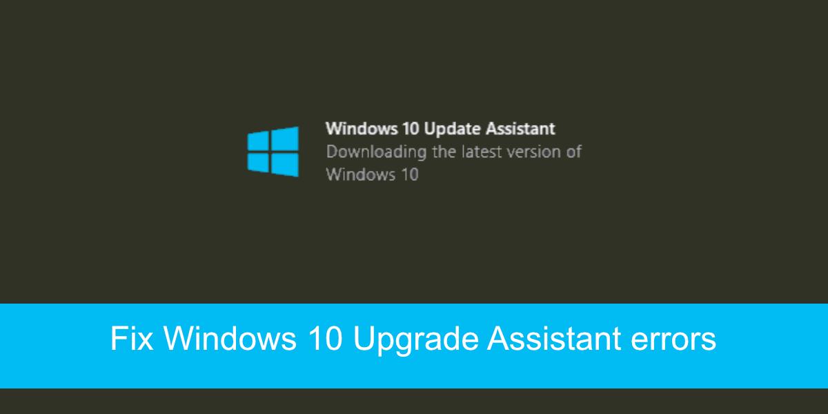 Windows 10 Upgrade Assistant Errors