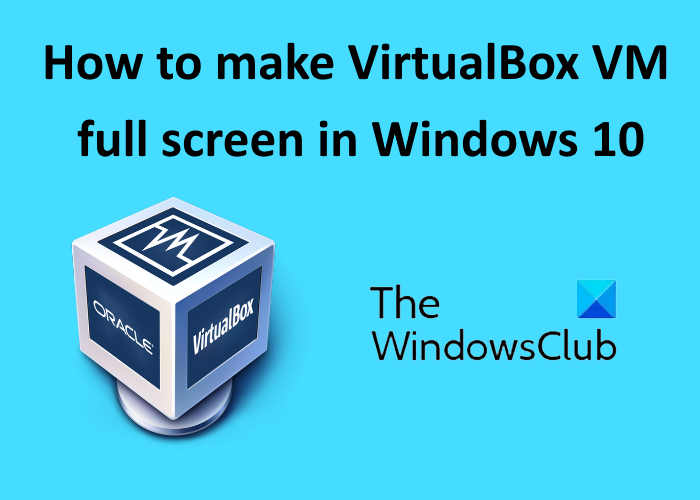 how to make virtualbox vm full screen in windows 10 6 How to new VirtualBox VM brimful sorter internally Windows Crisscross