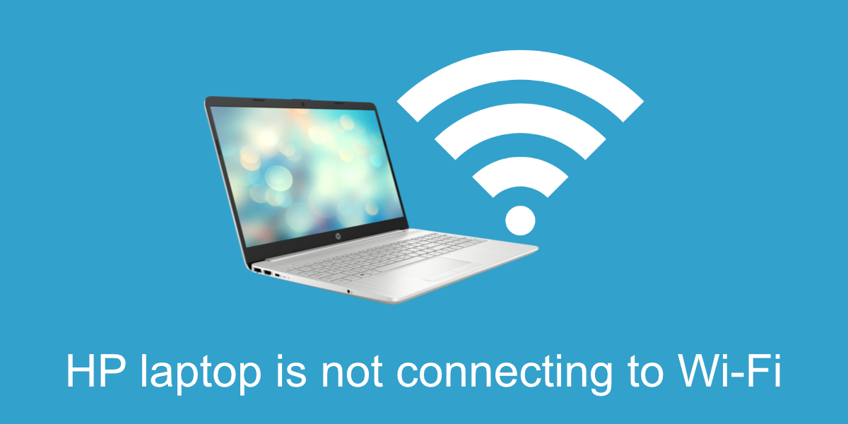 HP Laptop Not Connecting to WiFi