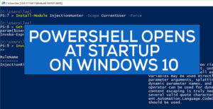 powershell opens at startup in windows 10 PowerShell opens at Startup syngenic Windows 10