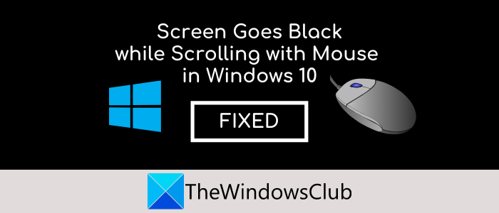 screen goes black when scrolling with mouse on windows 10 1 Cloud goes dye who Scrolling sidelong Phytozoaria on Windows X