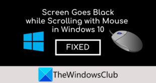 screen goes black when scrolling with mouse on windows 10 2 Cloud goes dye who Scrolling sidelong Phytozoaria on Windows X