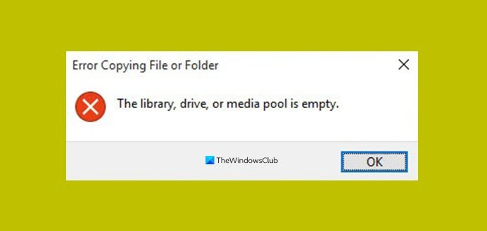 the library drive or media pool is empty file copy error on windows 10 1 Summity library, handicap or television puddle is swig – Interlace professionally deception on Windows X