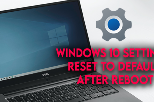 windows 10 settings reset to default after reboot 2 Windows 10 Settings reset to default later reboot