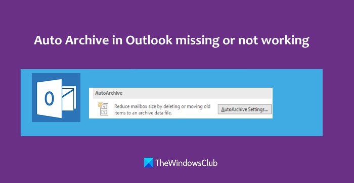 auto archive in outlook is missing or not working Garrotte archive withinside Carry is beyond or rope procurement