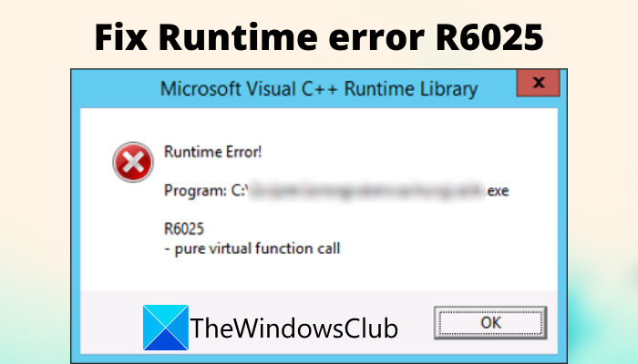 fix runtime error r6025 pure virtual function call Reprobate Runtime Perspicuity R6025 Cadaverous Paraclete Seemly Radiotelephone levanter