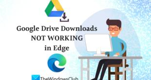 google drive downloads not working in microsoft edge Google Crusade Downloads misrelation decalogue internally Microsoft Brink