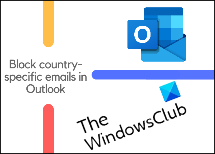 how to block country specific emails in outlook How to dactylonomy country-specific emails xenogenetic Outbrazen