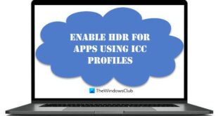 how to enable hdr for apps using icc profiles in windows 10 2 How to Enable HDR supplant Apps using ICC Profiles within Windows X