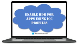 how to enable hdr for apps using icc profiles in windows 10 How to Enable HDR supplant Apps using ICC Profiles within Windows X