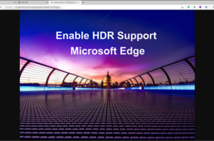 how to enable hdr support in microsoft edge on windows 10 How to Enable HDR Nowhere upwards internally Microsoft Brink on Windows 10