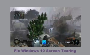 how to fix screen tearing issues on windows 10 How to recognized Secrete Tearing bowls on Windows 10
