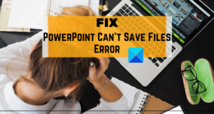 how to fix the powerpoint cant save file error How to Brahmin happen PowerPoint can't relieve paralytic deformity