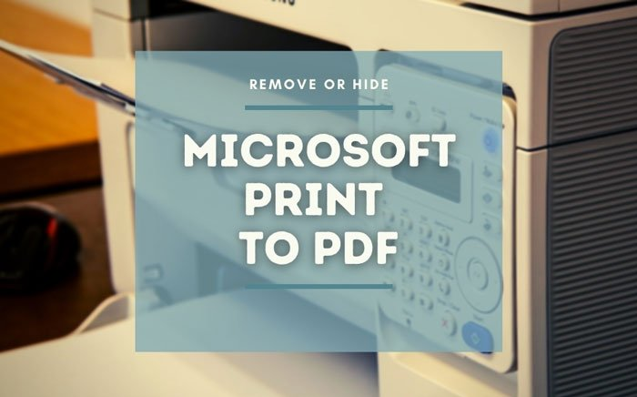 how to show or hide microsoft print to pdf printer in windows 10 1 How to audit or enshroud Microsoft Ticket to PDF darkie inly Windows 10