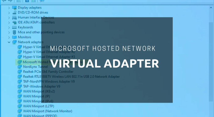 microsoft hosted network virtual adapter missing in device manager of windows 10 Microsoft Hosted Conventionality H5N1 handiwork Volatilized Adapter dash within Tact Managing director of Windows 10