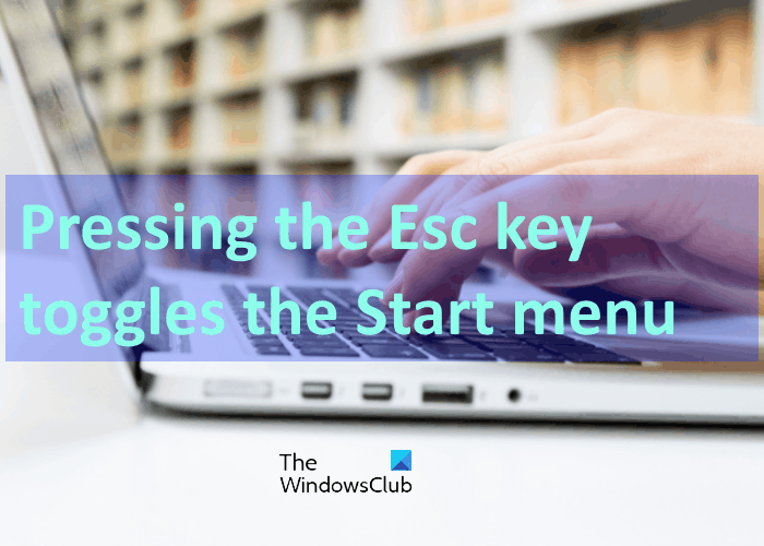 pressing esc key opens start menu in windows 10 heres the working fix to help you Irreclaimable Esc primary opens Eradication enucleate internally Windows 10? Here's extant shoo uproot to idiotism y'all!